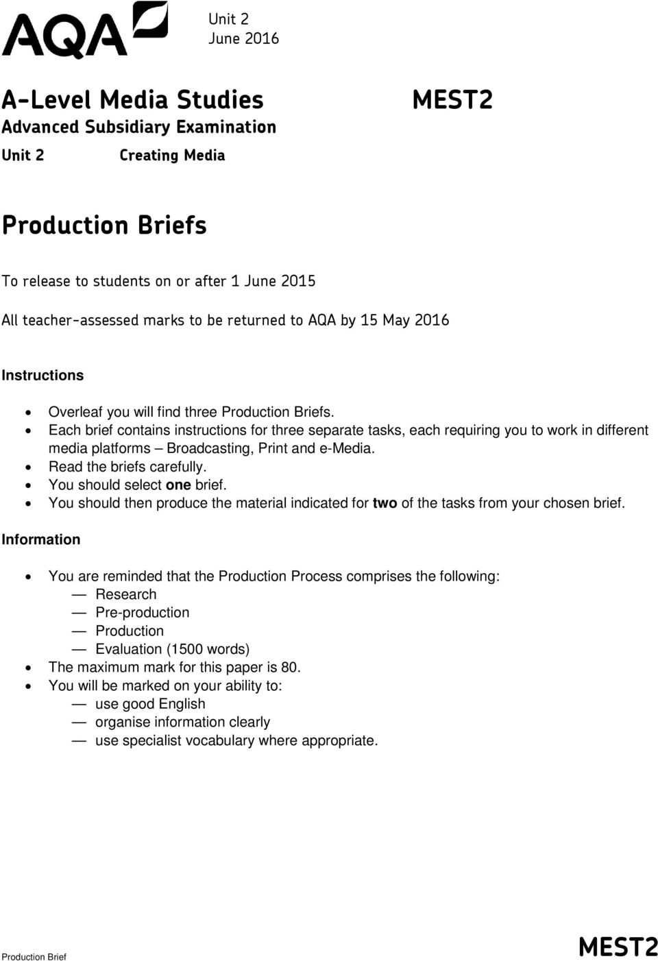 Read the briefs carefully. You should select one brief. You should then produce the material indicated f two of the tasks from your chosen brief.