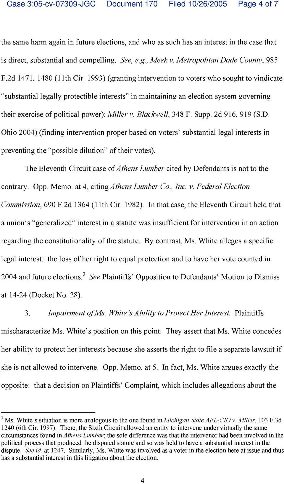 1993) (granting intervention to voters who sought to vindicate substantial legally protectible interests in maintaining an election system governing their exercise of political power); Miller v.