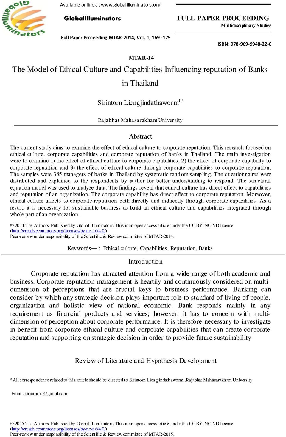 Liengjindathaworm 1* Rajabhat Mahasarakham University Abstract The current study aims to examine the effect of ethical culture to corporate reputation.