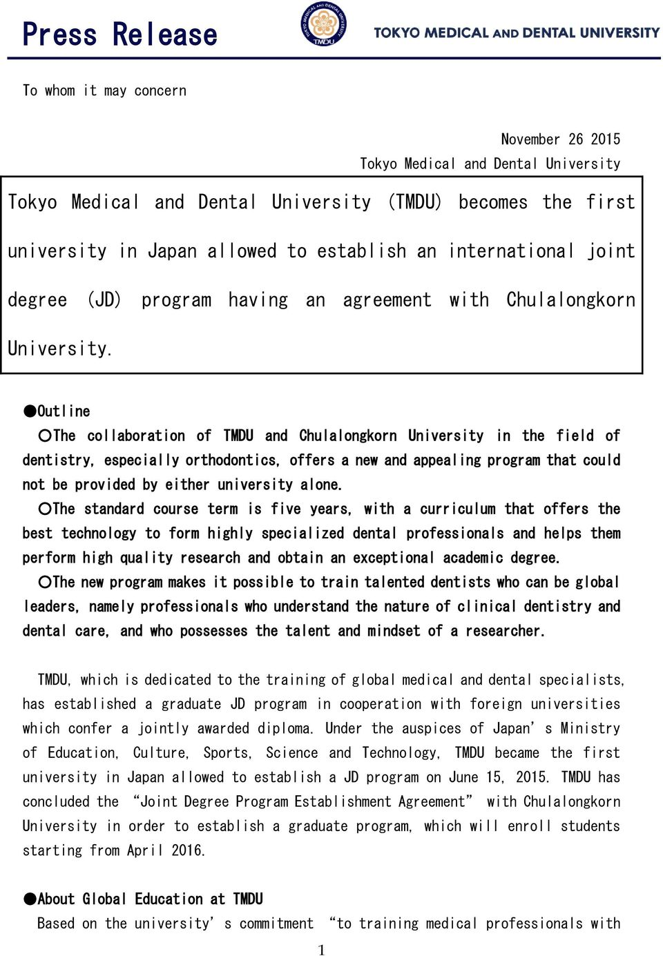 Outline The collaboration of TMDU and Chulalongkorn University in the field of dentistry, especially orthodontics, offers a new and appealing program that could not be provided by either university