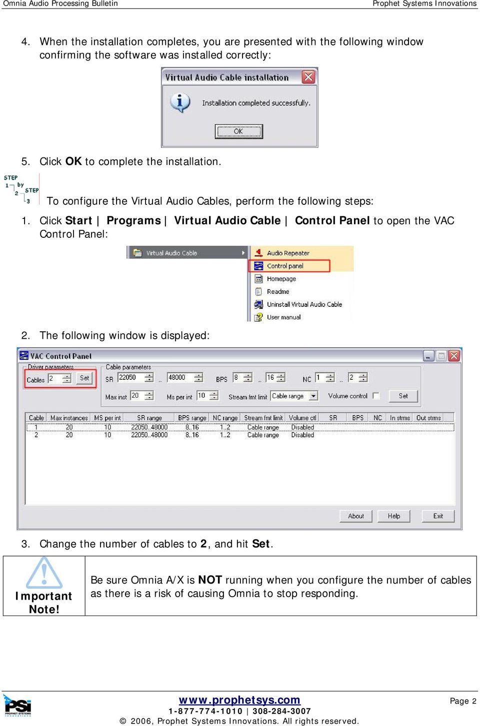 Click Start Programs Virtual Audio Cable Control Panel to open the VAC Control Panel: 2. The following window is displayed: 3.