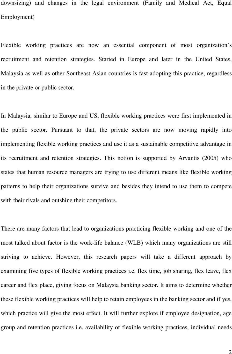 In Malaysia, similar to Europe and US, flexible working practices were first implemented in the public sector.