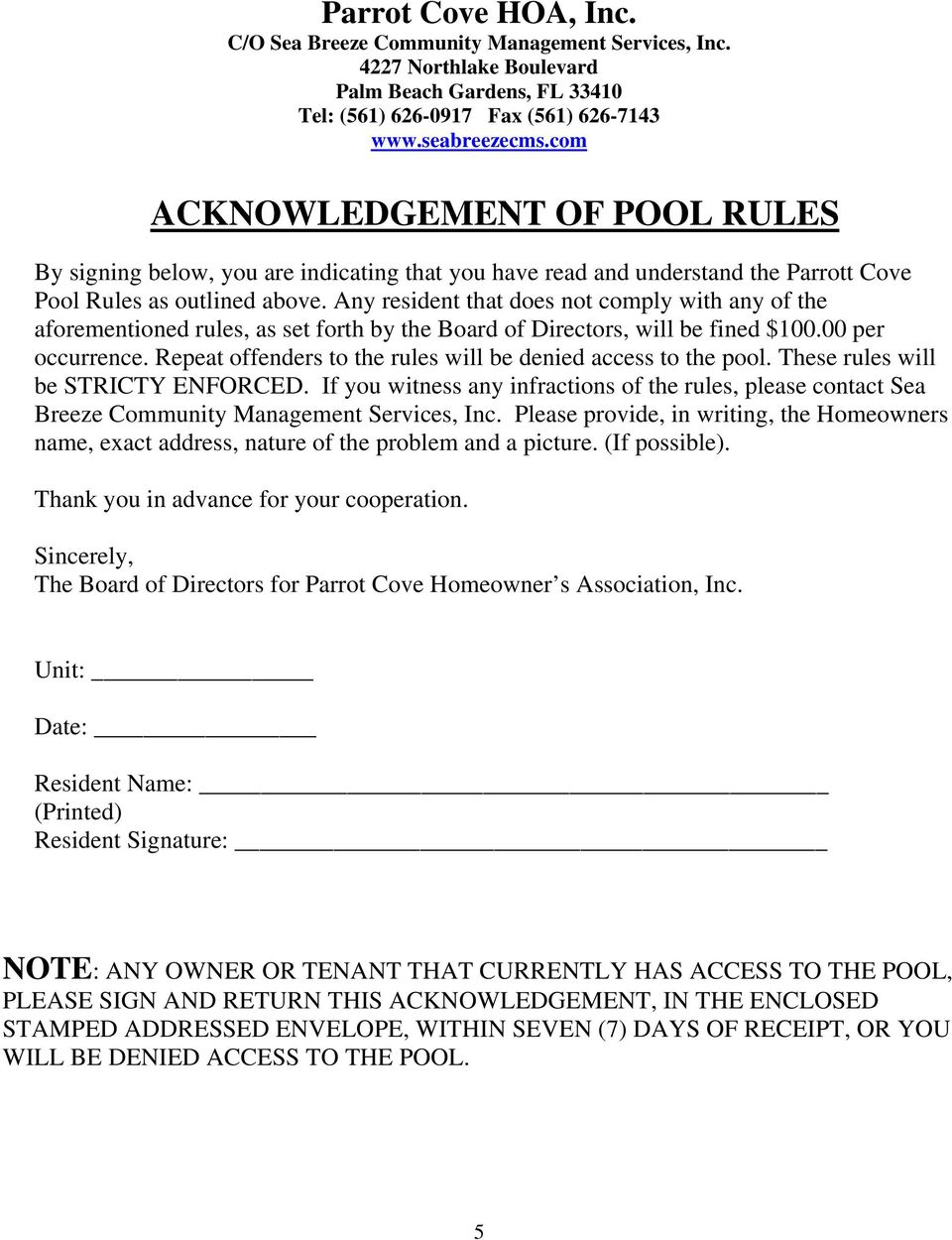outlined above. Any resident that does not comply with any of the aforementioned rules, as set forth by the Board of Directors, will be fined $100.00 per occurrence.