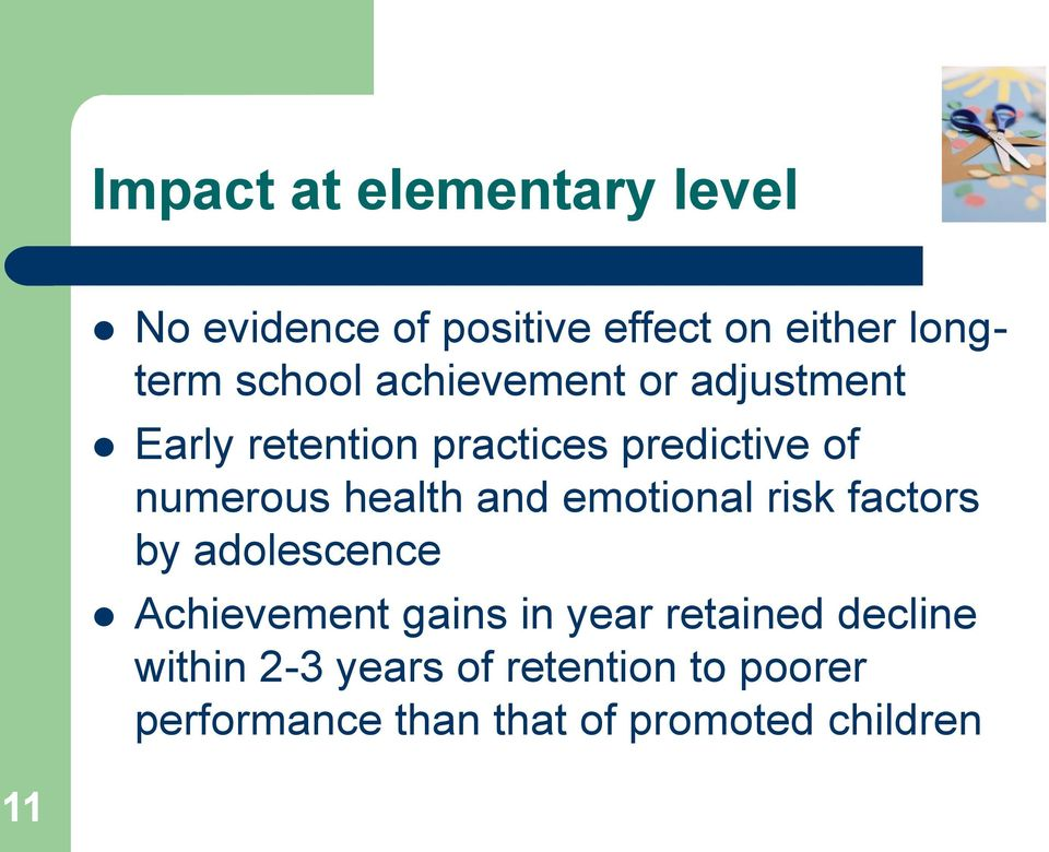 and emotional risk factors by adolescence Achievement gains in year retained