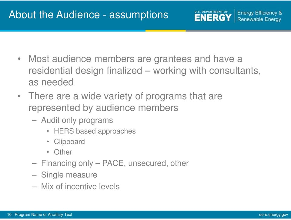 represented by audience members Audit only programs HERS based approaches Clipboard Other Financing