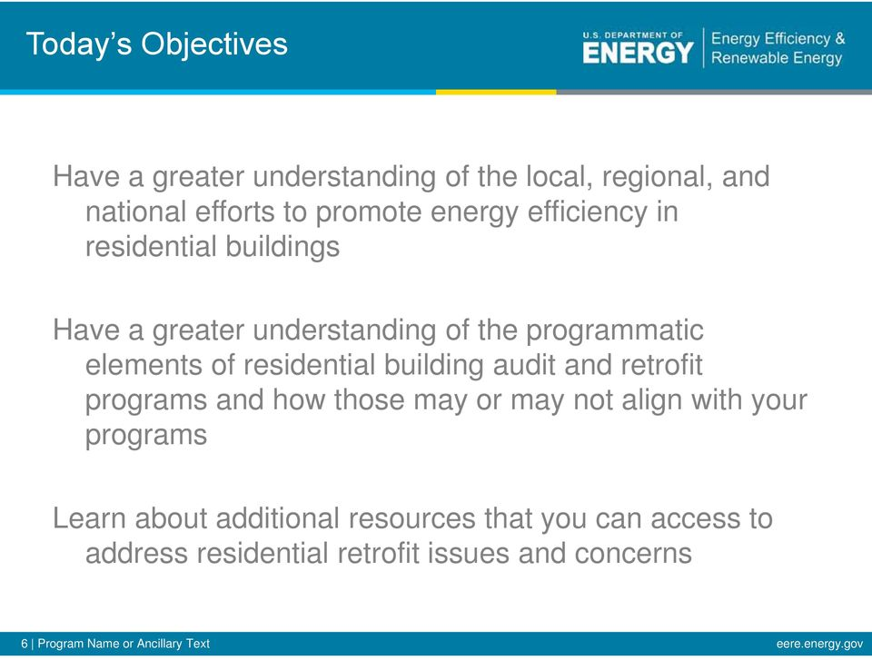 and retrofit programs and how those may or may not align with your programs Learn about additional resources