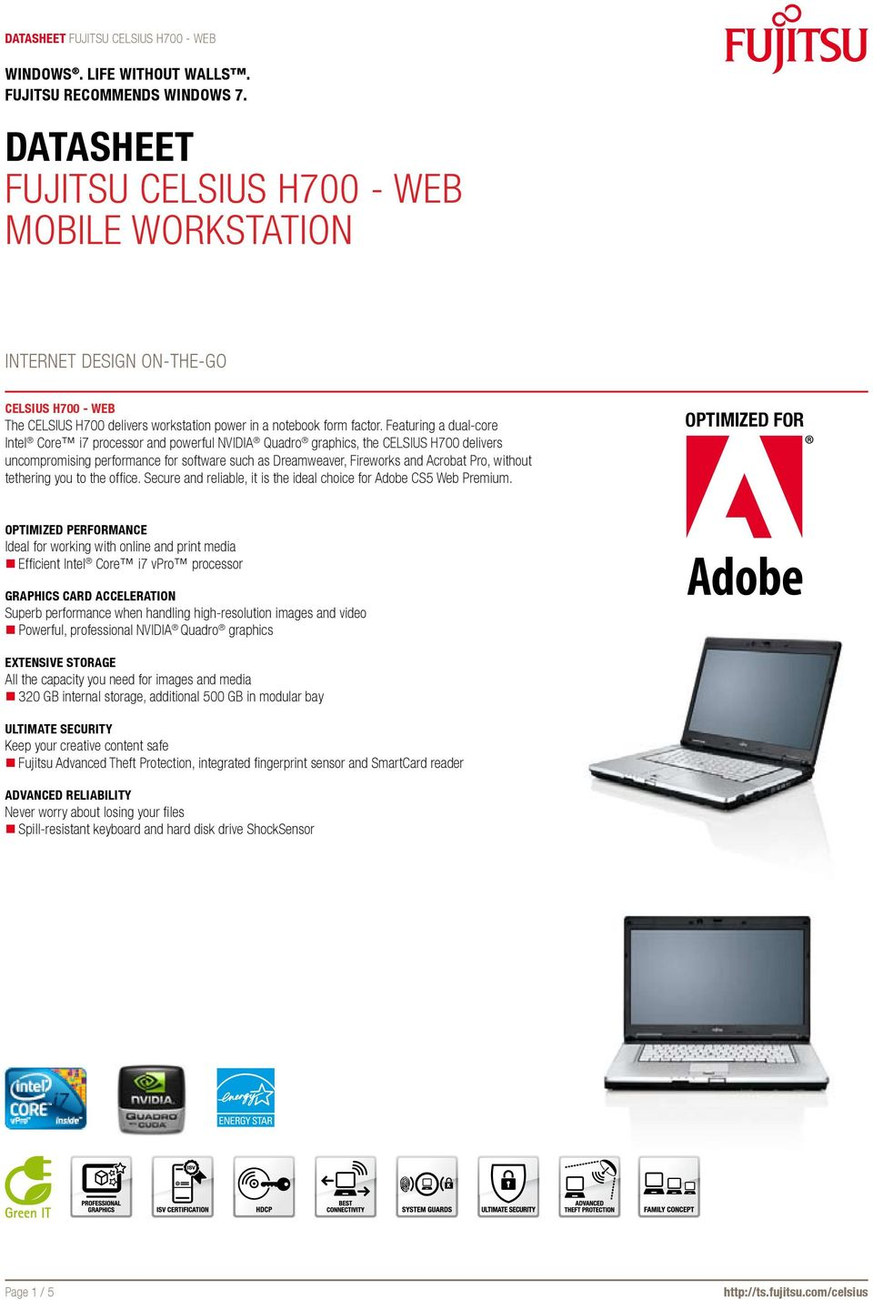 without tethering you to the office. Secure and reliable, it is the ideal choice for Adobe CS5 Web Premium.