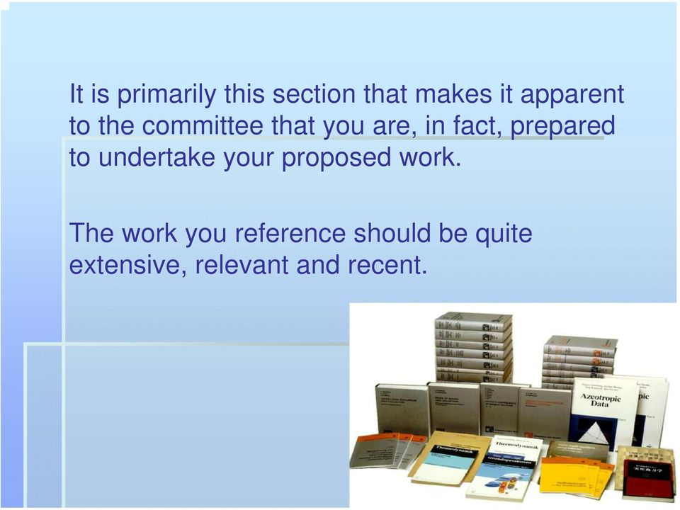 prepared to undertake your proposed work.