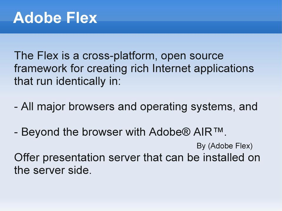 browsers and operating systems, and - Beyond the browser with Adobe AIR.