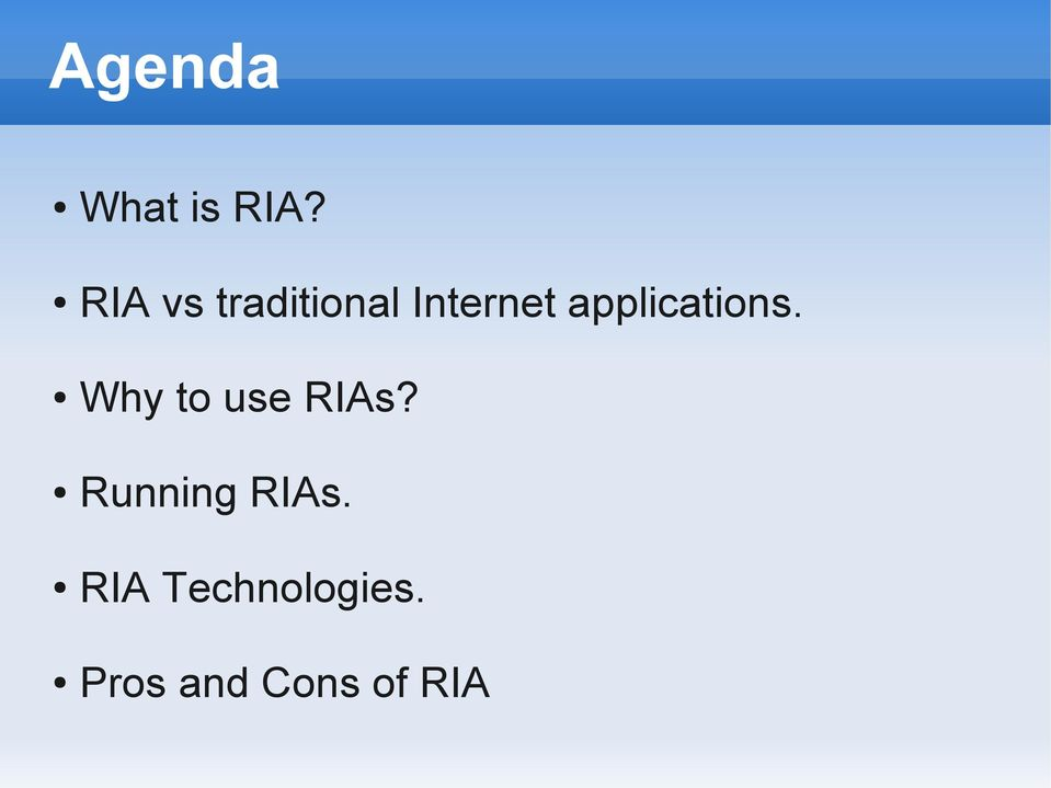 applications. Why to use RIAs?