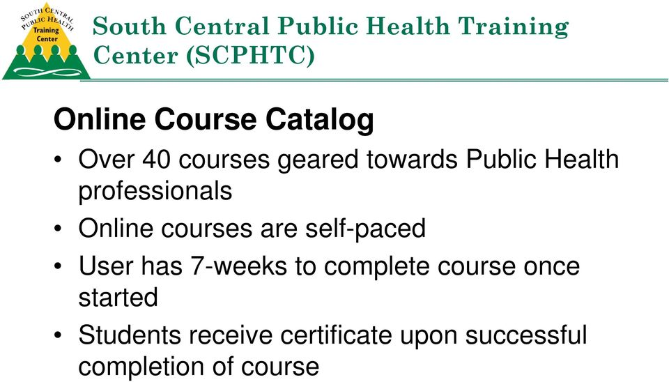 Online courses are self-paced User has 7-weeks to complete course