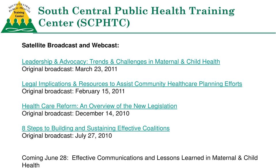 broadcast: February 15, 2011 Health Care Reform: An Overview of the New Legislation Original broadcast: December 14, 2010 8 Steps to Building