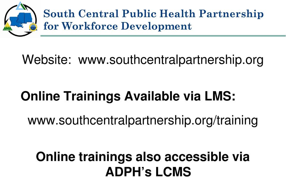 org Online Trainings Available via LMS: www.