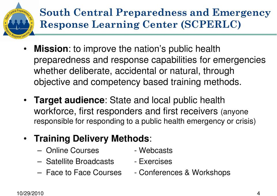 Target audience: State and local public health workforce, first responders and first receivers (anyone responsible for responding to a public health