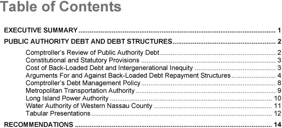 .. 3 Arguments For and Against Back-Loaded Debt Repayment Structures... 4 Comptroller s Debt Management Policy.