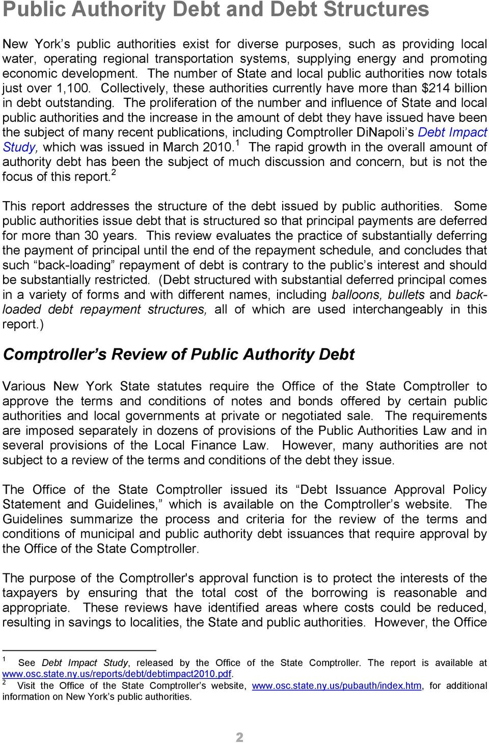 The proliferation of the number and influence of State and local public authorities and the increase in the amount of debt they have issued have been the subject of many recent publications,