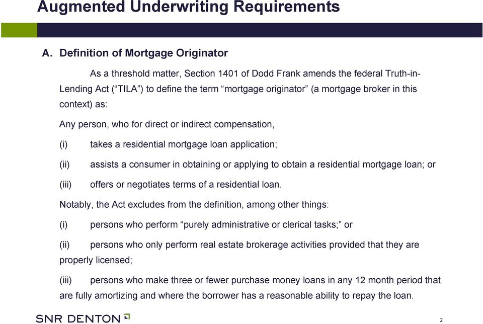 context) as: Any person, who for direct or indirect compensation, (ii) (iii) takes a residential mortgage loan application; assists a consumer in obtaining or applying to obtain a residential