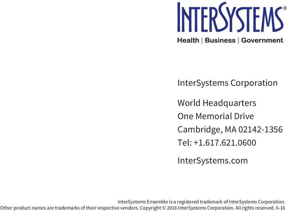 com InterSystems Ensemble is a registered trademark of InterSystems Corporation.
