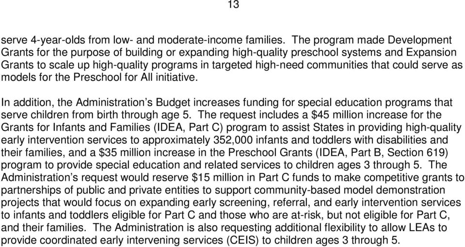 that could serve as models for the Preschool for All initiative. In addition, the Administration s Budget increases funding for special education programs that serve children from birth through age 5.