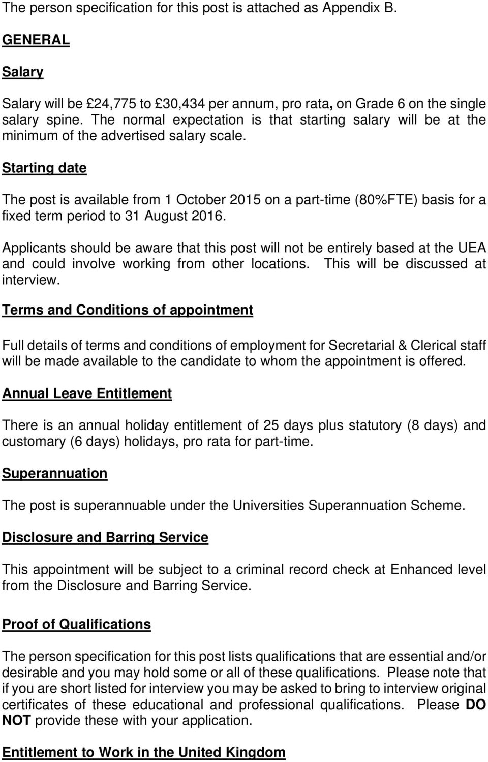 Starting date The post is available from 1 October 2015 on a part-time (80%FTE) basis for a fixed term period to 31 August 2016.