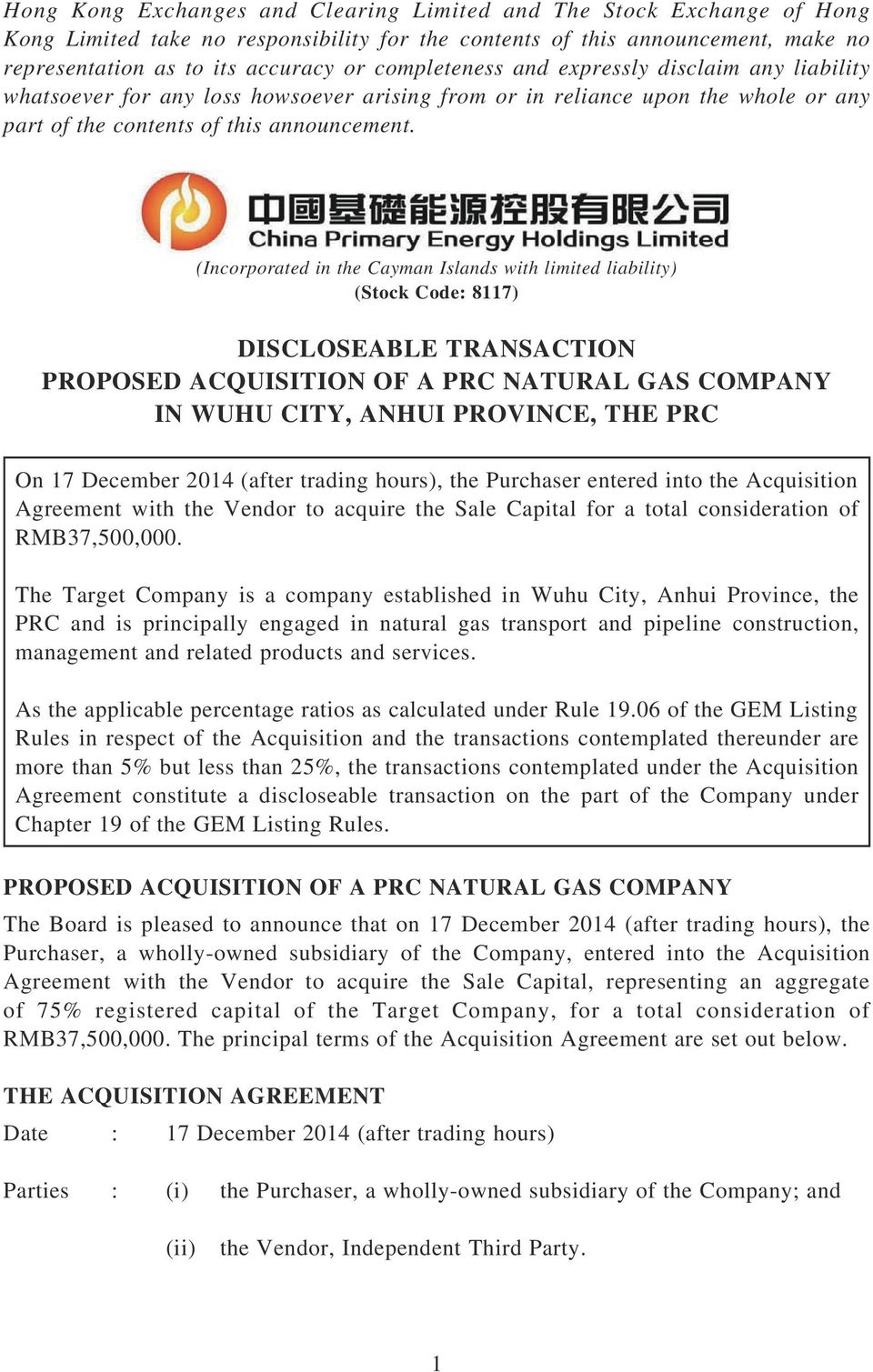 (Incorporated in the Cayman Islands with limited liability) (Stock Code: 8117) DISCLOSEABLE TRANSACTION PROPOSED ACQUISITION OF A PRC NATURAL GAS COMPANY IN WUHU CITY, ANHUI PROVINCE, THE PRC On 17