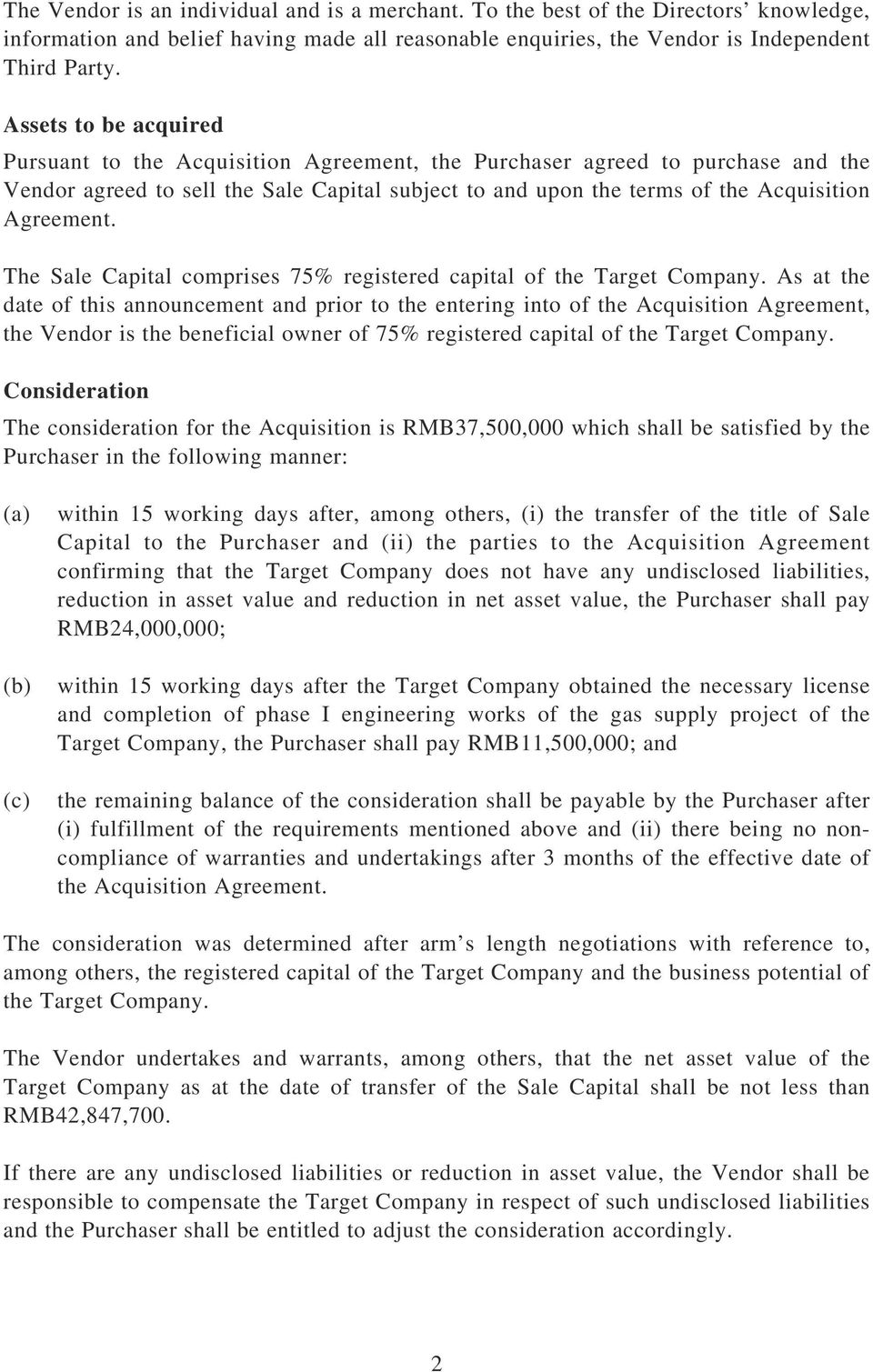 The Sale Capital comprises 75% registered capital of the Target Company.