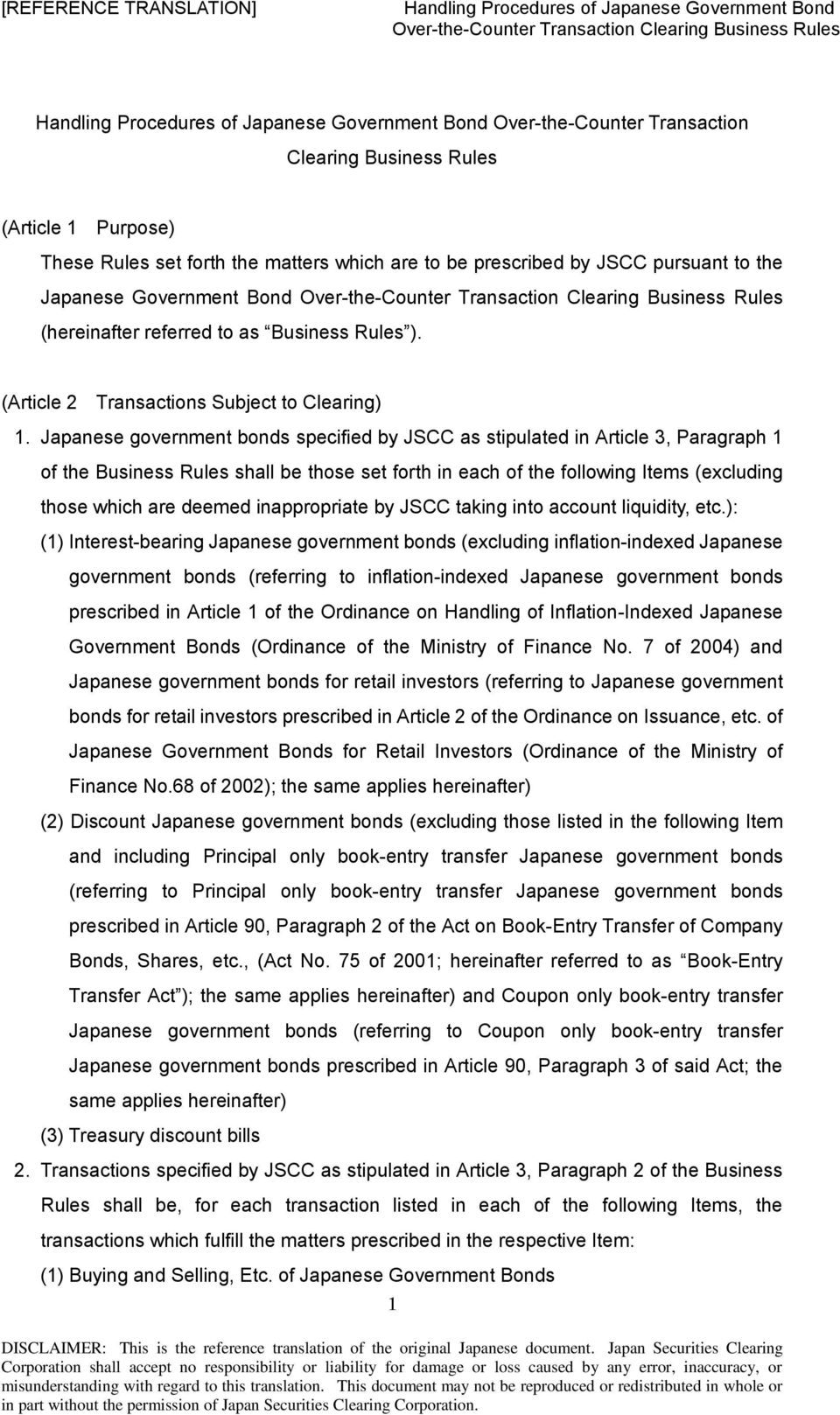 Japanese government bonds specified by JSCC as stipulated in Article 3, Paragraph 1 of the Business Rules shall be those set forth in each of the following Items (excluding those which are deemed