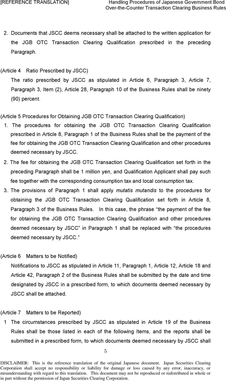 ninety (90) percent. (Article 5 Procedures for Obtaining JGB OTC Transaction Clearing Qualification) 1.