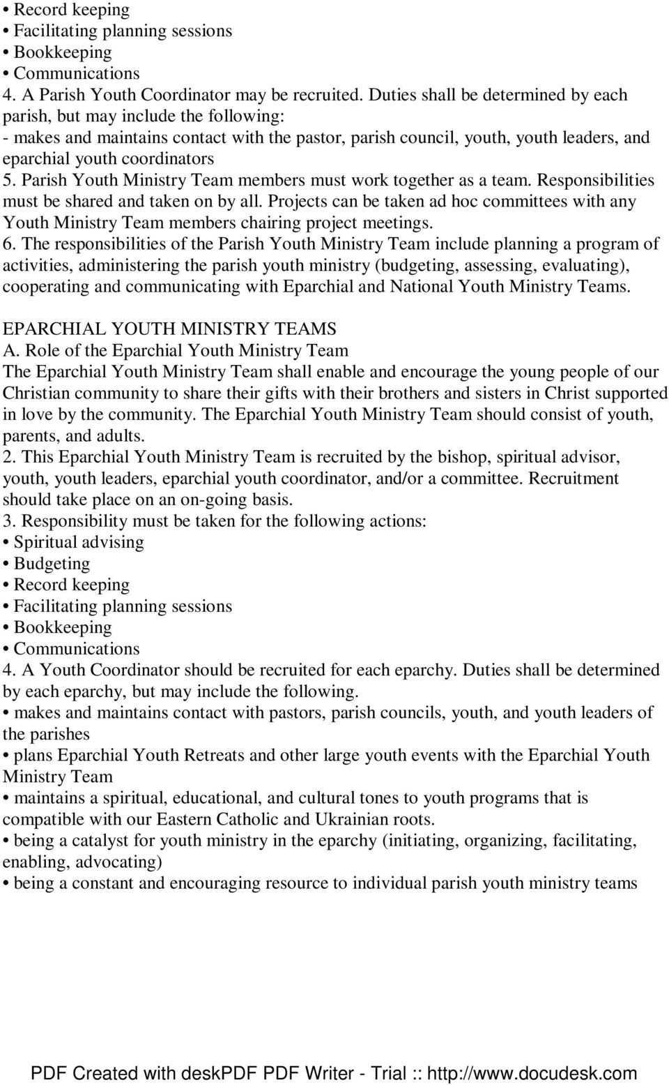 Parish Youth Ministry Team members must work together as a team. Responsibilities must be shared and taken on by all.