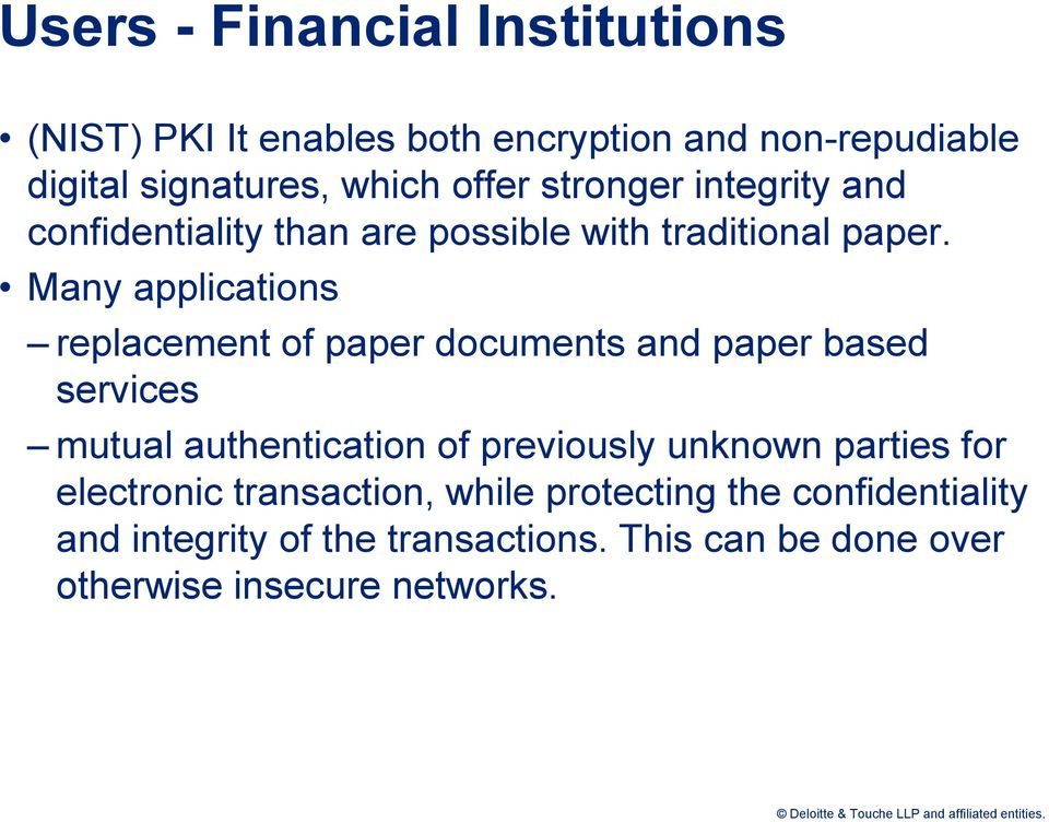Many applications replacement of paper documents and paper based services mutual authentication of previously unknown