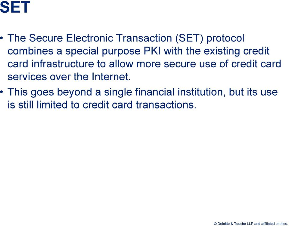 secure use of credit card services over the Internet.