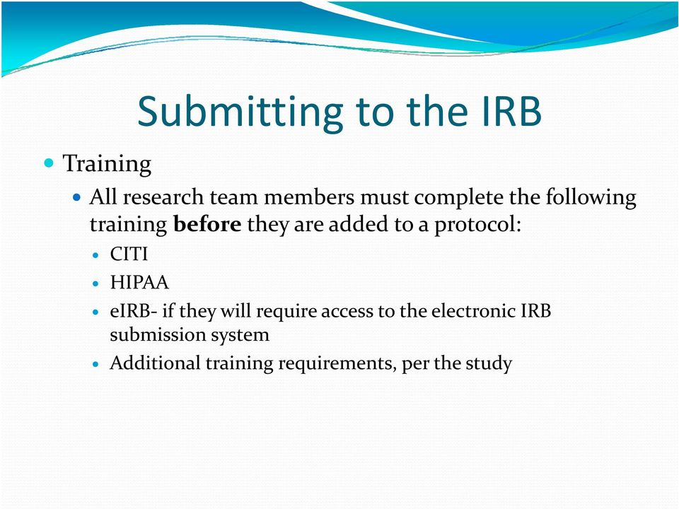 protocol: CITI HIPAA eirb if they will require access to the