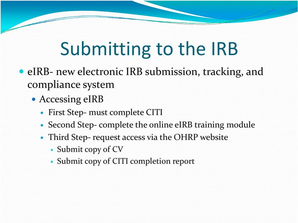 Step complete the online eirb training module Third Step request access