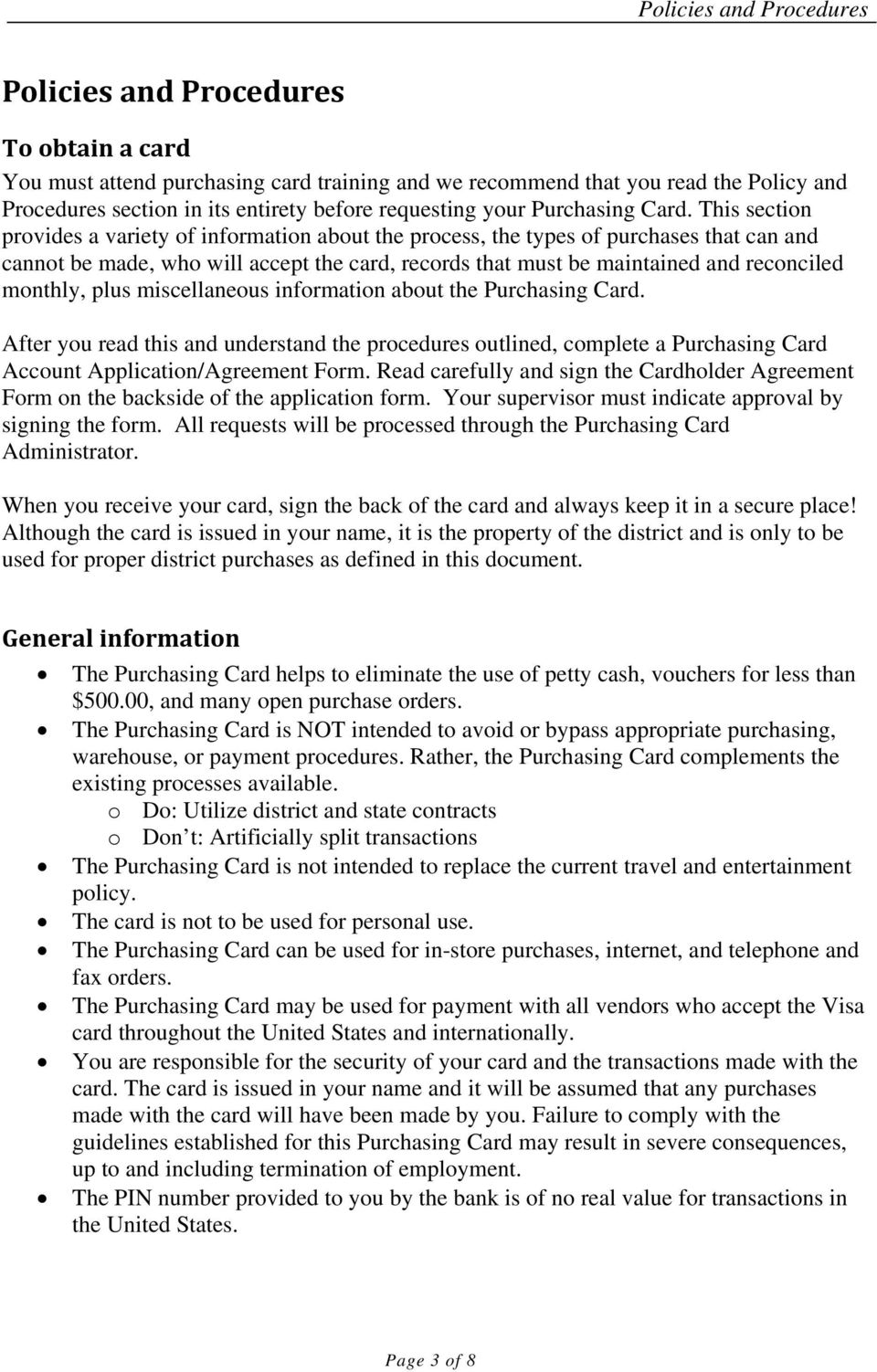 monthly, plus miscellaneous information about the Purchasing Card. After you read this and understand the procedures outlined, complete a Purchasing Card Account Application/Agreement Form.