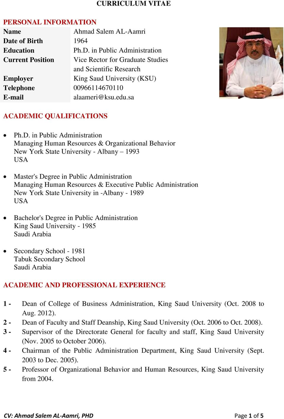 in Public Administration Current Position Vice Rector for Graduate Studies and Scientific Research Employer King Saud University (KSU) Telephone 00966114670110 E-mail alaameri@ksu.edu.