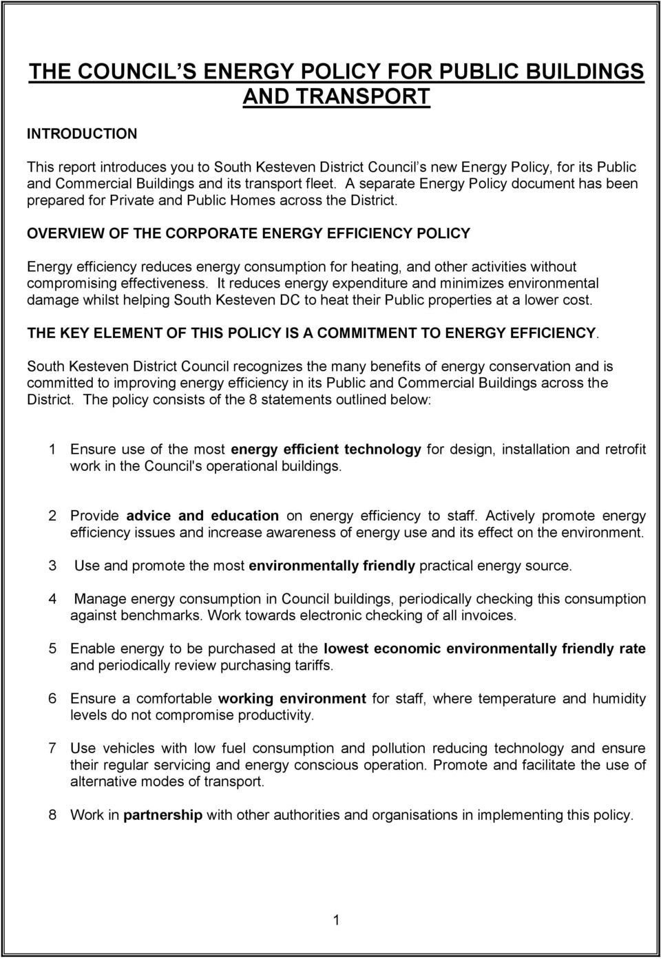 OVERVIEW OF THE CORPORATE ENERGY EFFICIENCY POLICY Energy efficiency reduces energy consumption for heating, and other activities without compromising effectiveness.