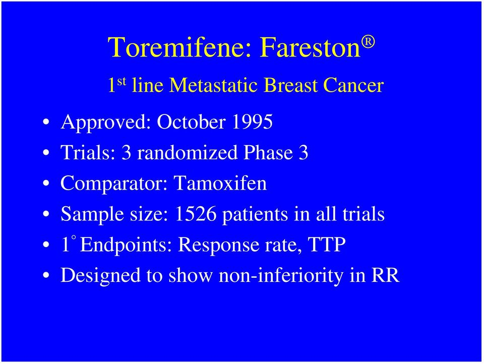 Comparator: Tamoxifen Sample size: 1526 patients in all