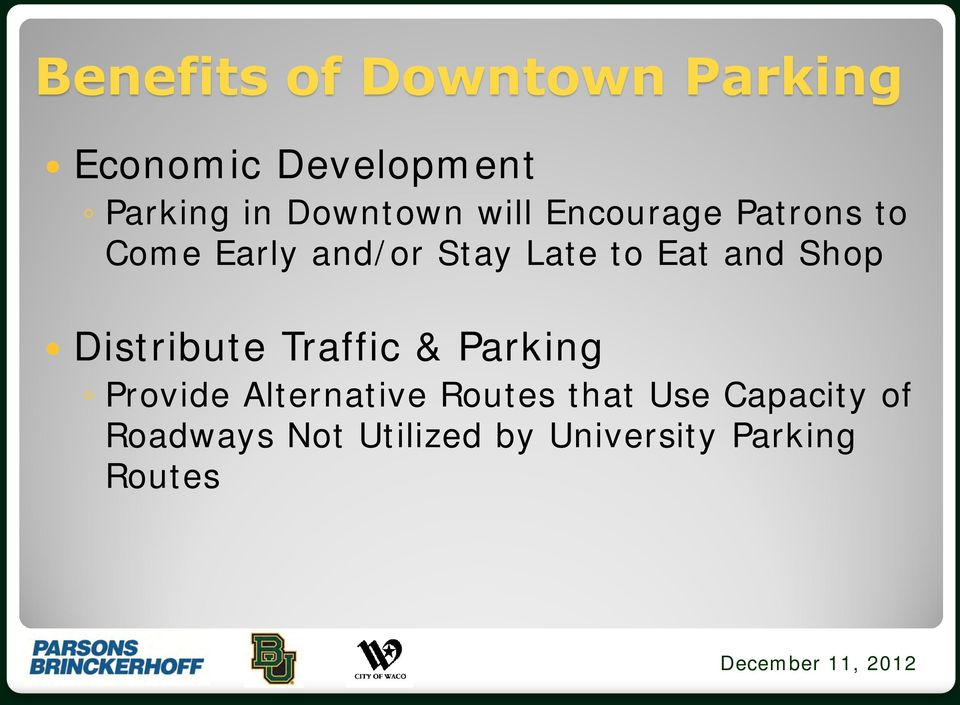 Eat and Shop Distribute Traffic & Parking Provide Alternative