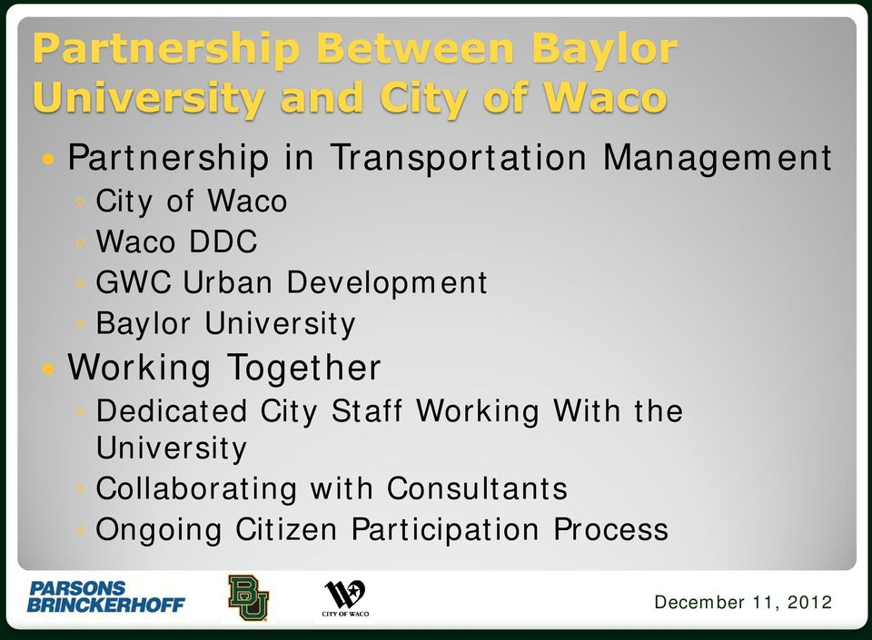 Baylor University Working Together Dedicated City Staff Working With the