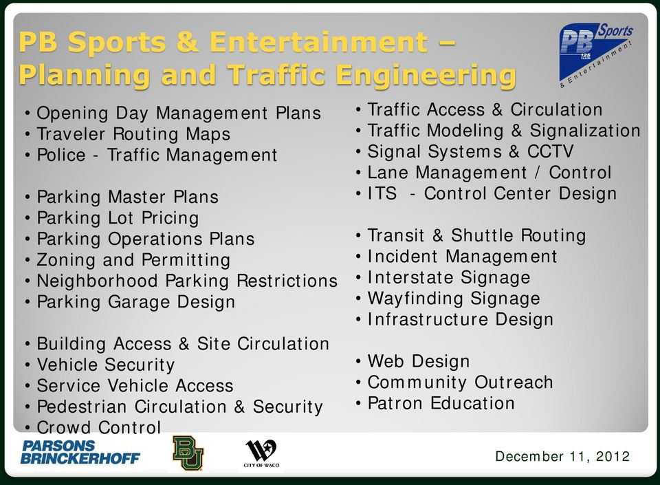 Vehicle Access Pedestrian Circulation & Security Crowd Control Traffic Access & Circulation Traffic Modeling & Signalization Signal Systems & CCTV Lane Management / Control