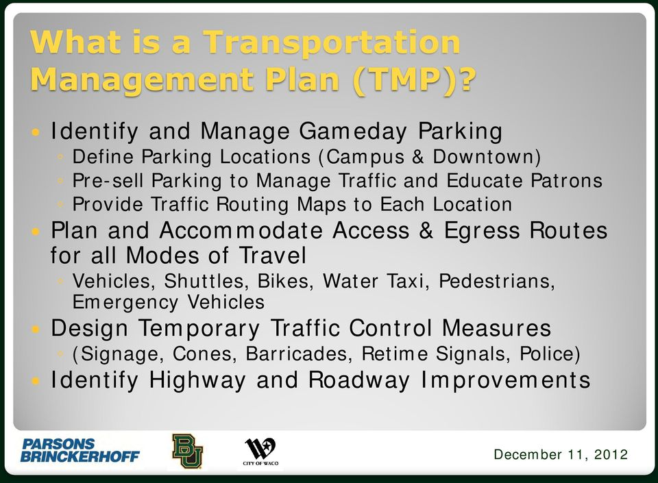 Educate Patrons Provide Traffic Routing Maps to Each Location Plan and Accommodate Access & Egress Routes for all Modes of