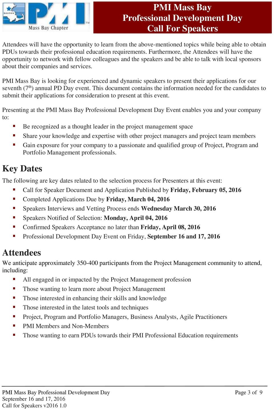 PMI Mass Bay is looking for experienced and dynamic speakers to present their applications for our seventh (7 th ) annual PD Day event.