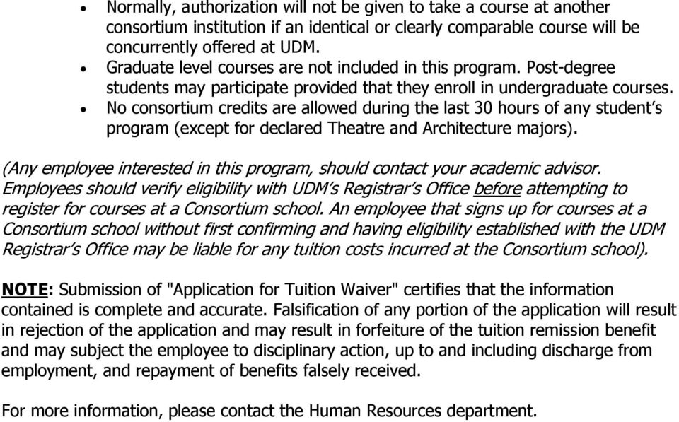No consortium credits are allowed during the last 30 hours of any student s program (except for declared Theatre and Architecture majors).