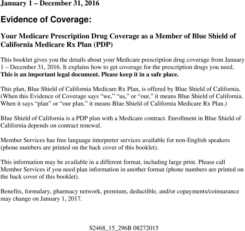 Please keep it in a safe place. This plan, Blue Shield of California Medicare Rx Plan, is offered by Blue Shield of California.