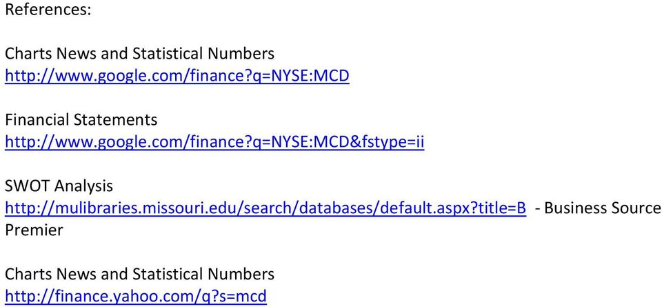 q=nyse:mcd&fstype=ii SWOT Analysis http://mulibraries.missouri.