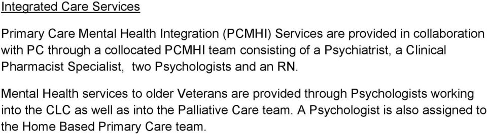 Psychologists and an RN.