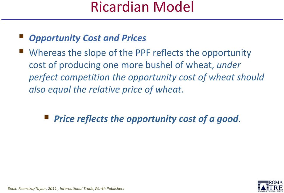under perfect competition the opportunity cost of wheat should also