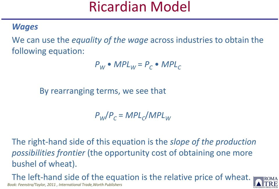 hand side of this equation is the slope of the production possibilities frontier (the opportunity cost