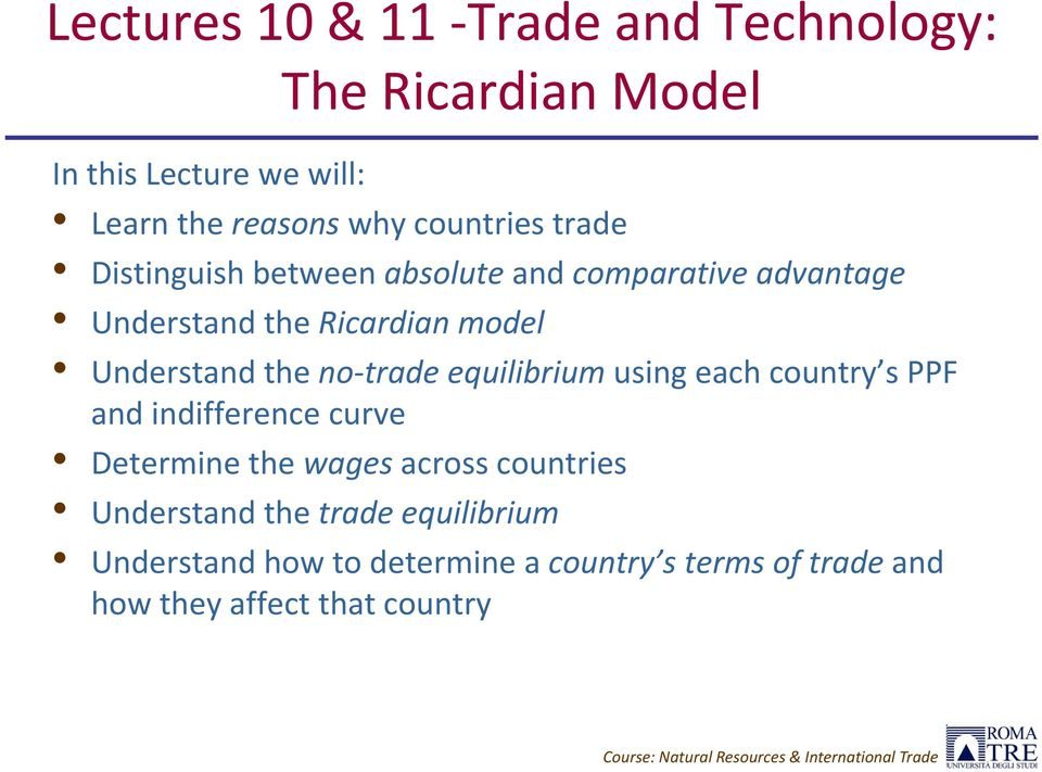 using each country s PPF and indifference curve Determine the wages across countries Understand the trade equilibrium