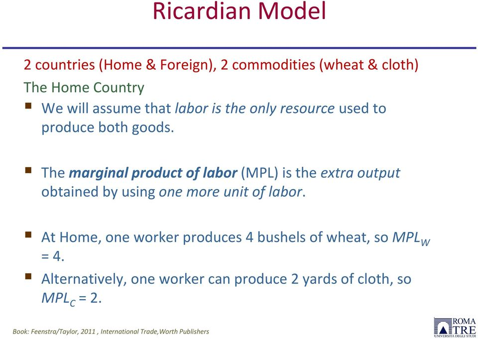 The marginal product of labor (MPL) is the extra output obtained by using one more unit of labor.